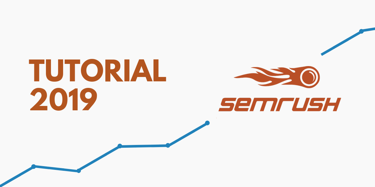 Tutorial SEMRUSH 2019
